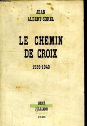 Le Chemin De Croix. 1939 - 1940. - Couverture - Format classique