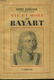 Vie Et Mort De Bayart. - Couverture - Format classique