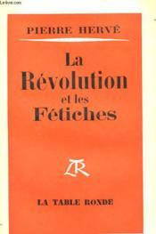 La Revolution Et Les Fetiches - Essai - Couverture - Format classique