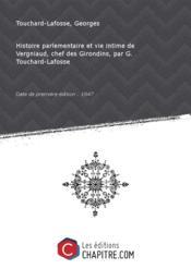 Histoire parlementaire et vie intime de Vergniaud, chef des Girondins, par G. Touchard-Lafosse [édition 1847] - Couverture - Format classique