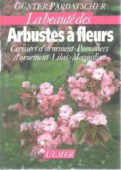 Beaute Des Arbustes A Fleurs - Couverture - Format classique
