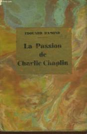La Passion De Charlie Chaplin - Couverture - Format classique
