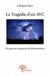 La tragédie d'un AVC - Couverture - Format classique