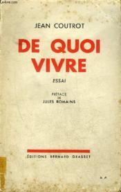 De Quoi Vivre - Essai + Envoi De L'Auteur. - Couverture - Format classique