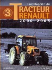 Encyclopédie du tracteur renault t.3 ; 2000-2005 - Couverture - Format classique