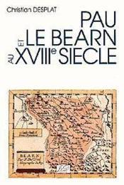 Pau et le bearn au xviiie siecle - Couverture - Format classique