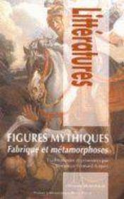 Figures mythiques ; fabrique et métamorphoses - Couverture - Format classique