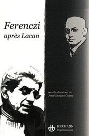 Ferenczi ; après Lacan - Couverture - Format classique