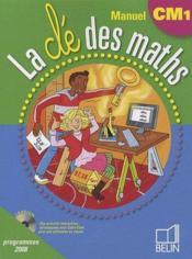 La Cle Des Maths ; Cm1 ; Livre De L'Elève - Couverture - Format classique