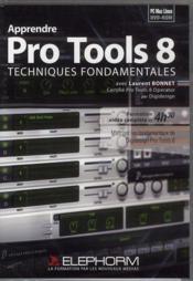 Apprendre Pro Tools 8 ; techniques fondamentales - Couverture - Format classique