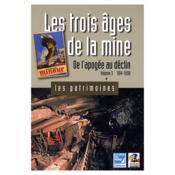 Les trois âges de la mine t.3 ; de l'apogée au déclin : 1914-1990 - Couverture - Format classique