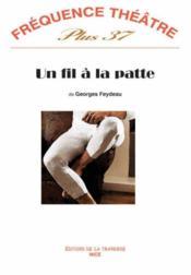 Revue Frequence Theatre Plus N.37 ; Un Fil A La Patte - Couverture - Format classique