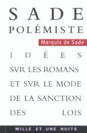 Sade polemiste - idees sur les romans et sur le mode de la sanction des lois - Couverture - Format classique