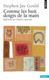 Comme les huit doigts de la main. reflexions sur l'histoire naturelle - Couverture - Format classique