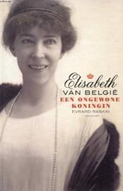 ELISABETH VAN BELGIË, Een Ongewone Koningin - Couverture - Format classique