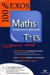 100% EXOS ; maths ; terminale ES ; enseignement obligatoire et spécialité - Couverture - Format classique