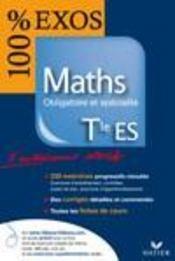 100% EXOS ; maths ; terminale ES ; enseignement obligatoire et spécialité - Intérieur - Format classique