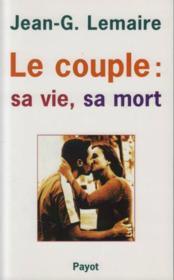 Le couple, sa vie, sa mort - Couverture - Format classique