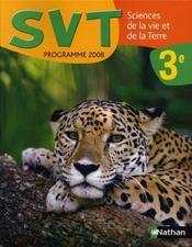 Sciences de la vie et de la terre ; 3ème ; manuel de l'élève (édition 2008) - Intérieur - Format classique