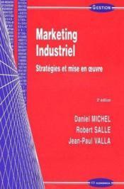 Marketing Industriel ; Strategies Et Mise En Oeuvre ; 2e Edition - Couverture - Format classique