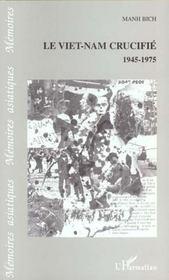 Le Viet-Nam Crucifie 1945-1975 - Intérieur - Format classique