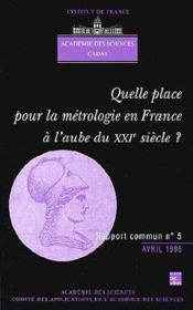 Quelle place pour la metrologie en france a l'aube du xxie siecle (rapport commun academie des scien - Couverture - Format classique