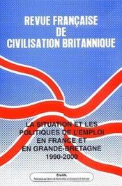 Revue Francaise De Civilisation Britannique ; La Situation Et Les Politiques De L'Emploi En France Et En Grande-Bretagne, 1990-2000. Vol 12 - Couverture - Format classique