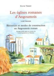 Les Eglises Romanes D'Angoumois Batisseurs Et Modes De Construction - Couverture - Format classique