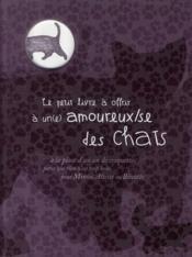 Le petit livre à offrir à un(e) amoureux/se des chats - Couverture - Format classique