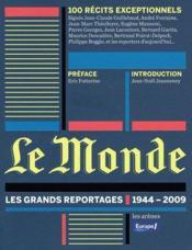 Le Monde ; les grands reportages (1944-2009) - Couverture - Format classique