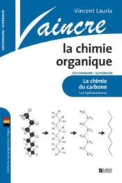 VAINCRE ; la chimie organique ; la chimie du Carbone - Couverture - Format classique