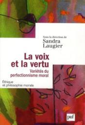 La voix et la vertu ; varietés du perfectionnisme moral - Couverture - Format classique
