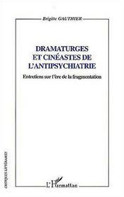 Dramaturges et cinéastes de l'antipsychiatrie ; entretiens sur l'ère de la fragmentation - Intérieur - Format classique
