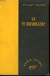 Va Te Rhabiller ! ( Rich Man, Dead Man... ). Collection : Serie Noire Sans Jaquette N° 350 - Couverture - Format classique