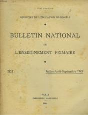 BULLETIN NATIONAL DE L'ENSEIGNEMENT PRIMAIRE N°7, JUILL-SEPT 1943. COURS COMPLEMENTAIRES, par A. BONNARD/ LES COURS COMPLEMENTAIRES, CE QUE LEUR DOIT L'EDUCATION POPULAIRE, par L. RENARD/ L'ENSEIGNEMENT DU FRANCAIS AU COURS COMPLEMENTAIRE, par JACQUENET/ - Couverture - Format classique