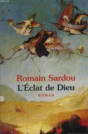 L'Eclat De Dieu Ou Le Roman Du Temps. - Couverture - Format classique