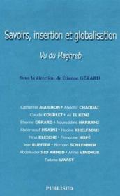 Savoirs, insertion et globalisation ; vu du Maghreb - Couverture - Format classique