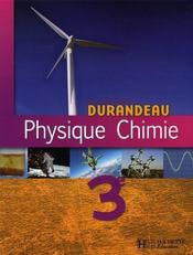 Physique-chimie Durandeau ; 3ème ; livre de l'élève (édition 2008) - Intérieur - Format classique