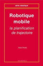 Robotique mobile la planification de trajectoire - Couverture - Format classique
