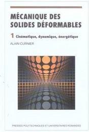 Mecanique des solides deformables. cinematique, dynamique, energetique - Intérieur - Format classique
