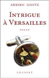 Intrigue à Versailles - Couverture - Format classique