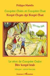 Compère Chien et Compère Chat / Konpè Chyen epi Konpè Chat ; le rêve de Compère Crabe / rèv Konpe Krab - Couverture - Format classique