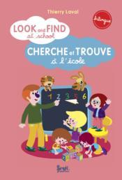 Look and find at school ; cherche et trouve à l'école - Couverture - Format classique