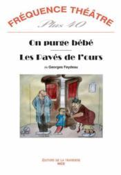 Revue Frequence Theatre Plus N.40 ; On Purge Bébé ; Les Pavés De L'Ours - Couverture - Format classique