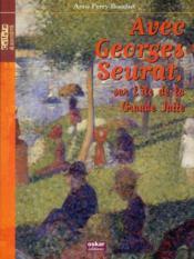L'île de la grande Jatte ; Georges Seurat - Couverture - Format classique