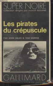 Collection Super Noire N° 43. Les Pirates Du Crepuscule. - Couverture - Format classique