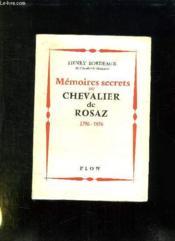 Memoires Secrets Du Chevalier De Rosaz 1796 - 1876. - Couverture - Format classique