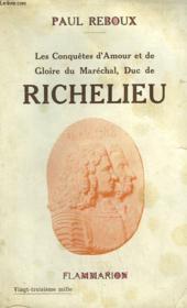 Les Conquetes D'Amour Et De Gloire Du Marechal, Duc De Richelieu. - Couverture - Format classique