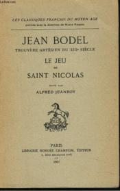 JEAN BODEL, TROUVERE ARTESIEN DU XIIIe SIECLE. LE JEU DE SAINT NICOLAS - Couverture - Format classique