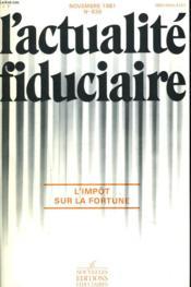 L'Actualite Fiduciaire N°636, Novembre 1981. L'Impot Sur La Fortune. - Couverture - Format classique